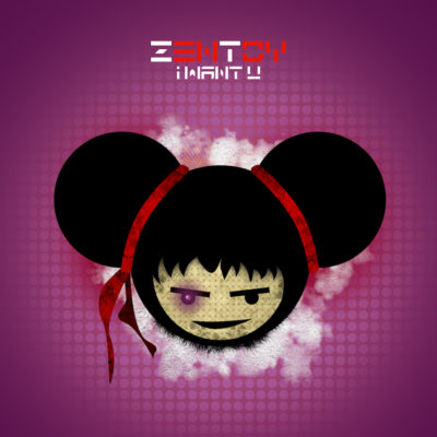 ZenToy - Music - I Want U
