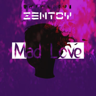 ZenToy - Mad Love